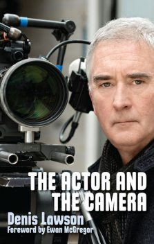 The Actor and the Camera, Denis Lawson