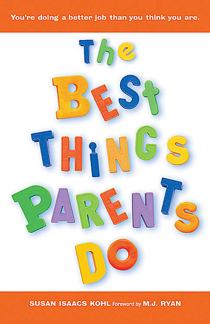 The Best Things Parents Do, Susan Isaacs Kohl