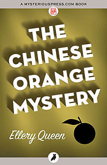 The Chinese Orange Mystery, Ellery Queen