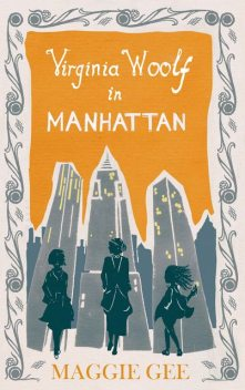 Virginia Woolf in Manhattan, Maggie Gee