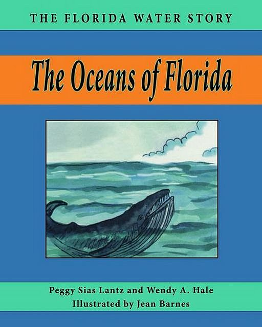 The Oceans of Florida, Peggy Sias Lantz, Wendy A Hale