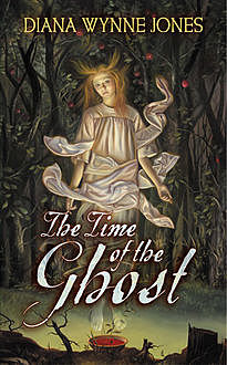 The Time of the Ghost, Diana Wynne Jones