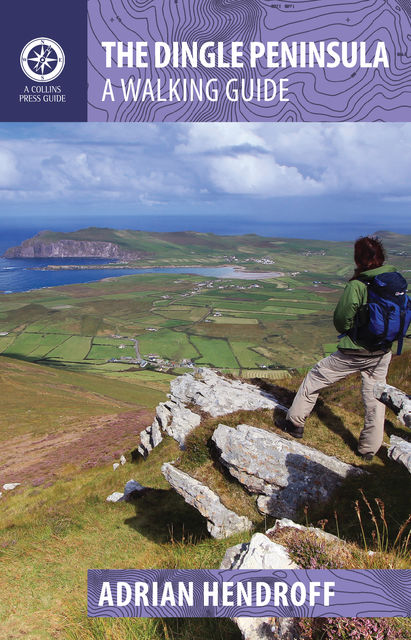 The Dingle Peninsula: A Walking Guide, Adrian Hendroff