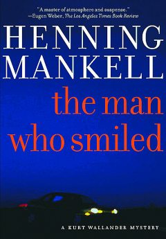 The Man Who Smiled, Henning Mankell