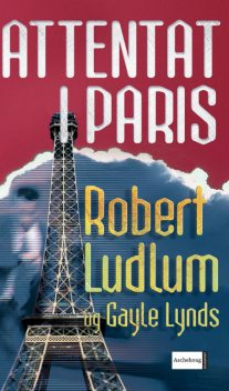 Attentat i Paris, Robert Ludlum, Gayle Lynds