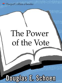 The Power of the Vote, Douglas E. Schoen