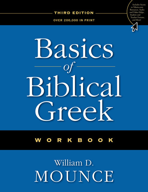 Basics of Biblical Greek Workbook, William D. Mounce