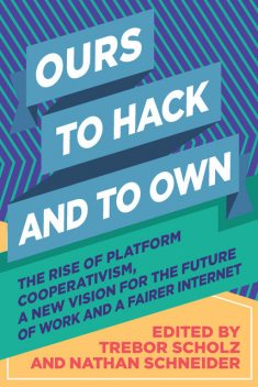 Ours to Hack and to Own, OR Books