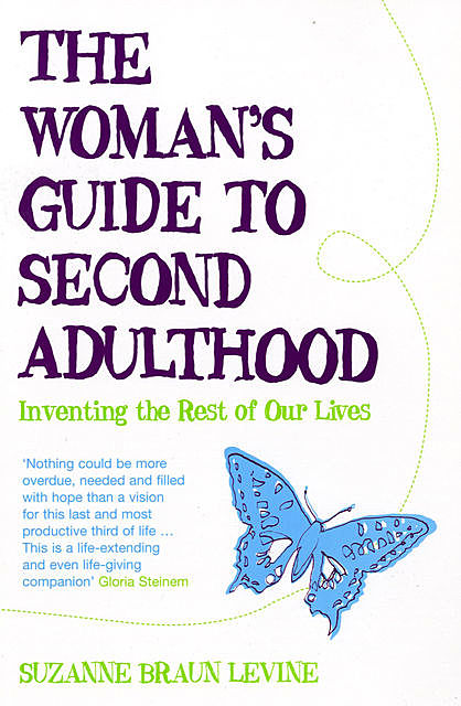 The Woman's Guide to Second Adulthood, Suzanne Levine