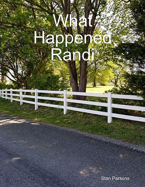What Happened, Randi?, Stan Parsons