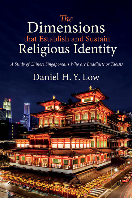 The Dimensions that Establish and Sustain Religious Identity, Daniel H.Y. Low