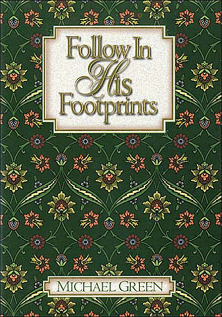 Follow in His Footprints, Canon Michael Green