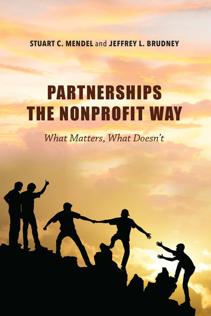 Partnerships the Nonprofit Way, Jeffrey L. Brudney, Stuart C. Mendel