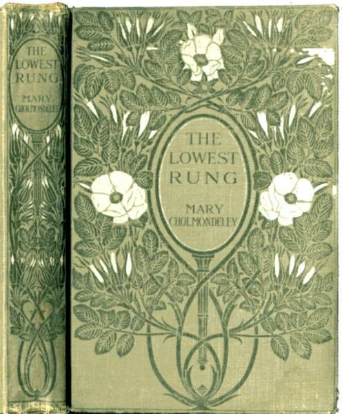 The Lowest Rung / Together with The Hand on the Latch, St. Luke's Summer and The Understudy, Mary Cholmondeley
