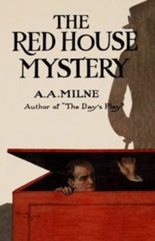 The Red House Mystery, Alan Alexander Milne