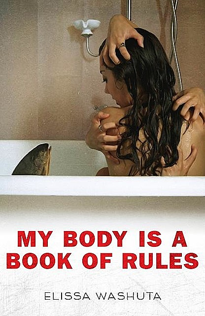 My Body Is a Book of Rules, Elissa Washuta