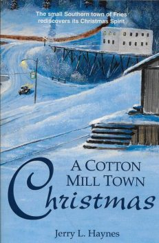 A Cotton Mill Town Christmas, Jerry L. Haynes