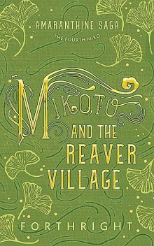 Mikoto and the Reaver Village, FORTHRIGHT