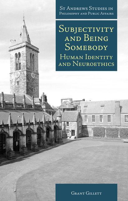 Subjectivity and Being Somebody, Grant Gillett
