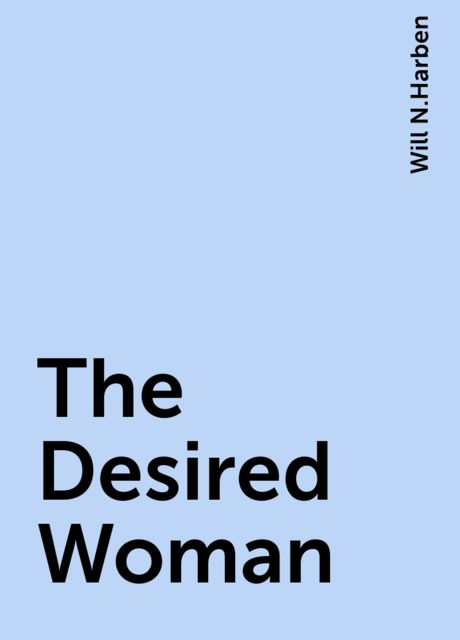 The Desired Woman, Will N.Harben