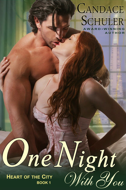 One Night With You (The Heart of the City Series, Book 1), Candace Schuler