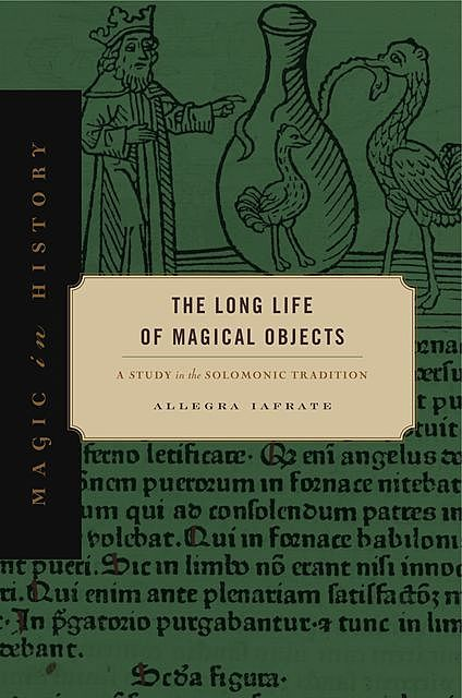 The Long Life of Magical Objects, Allegra Iafrate