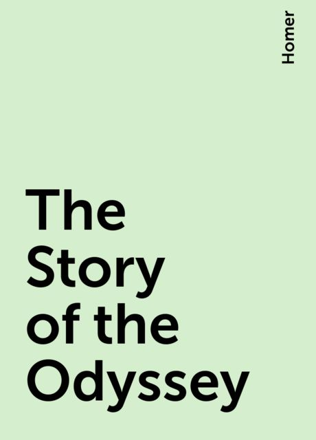The Story of the Odyssey, Homer