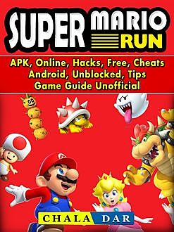 Super Mario Run Game, Download, Free, APK, Mods, Online, Hacks, Daisy, Guide Unofficial, HSE Guides