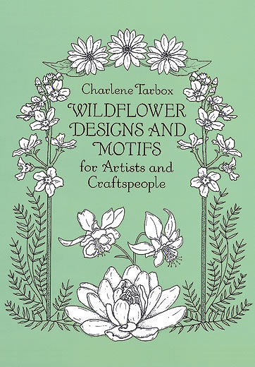 Wildflower Designs and Motifs for Artists and Craftspeople, Charlene Tarbox