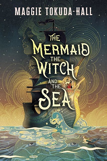 The Mermaid, the Witch, and the Sea, Maggie Tokuda-Hall