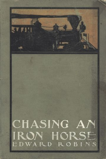 Chasing an Iron Horse / Or, A Boy's Adventures in the Civil War, Edward Robins