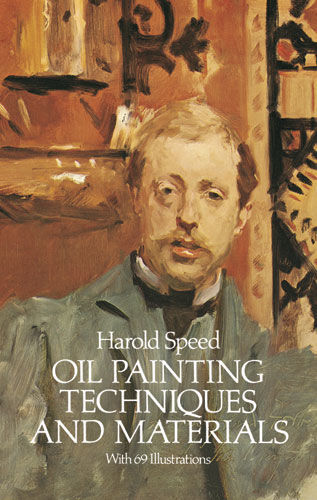 Oil Painting Techniques and Materials, Harold Speed