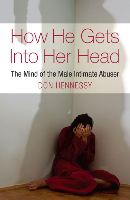 The Mind of the Intimate Male Abuser, Don Hennessy