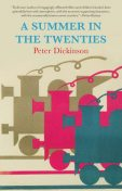 A Summer in the Twenties, Peter Dickinson