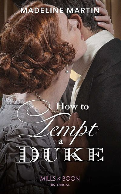 How To Tempt A Duke, Madeline Martin