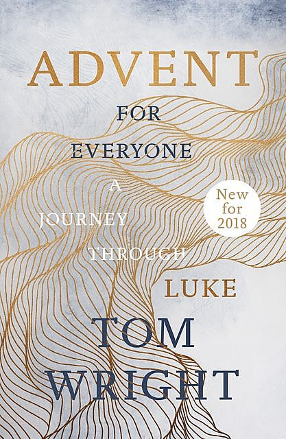 Advent for Everyone (2018): A Journey through Luke, Tom Wright