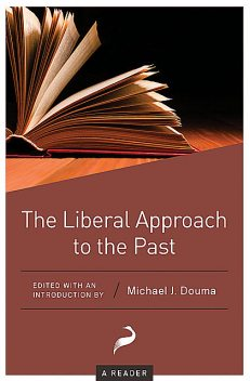 The Liberal Approach to the Past, Michael J. Douma
