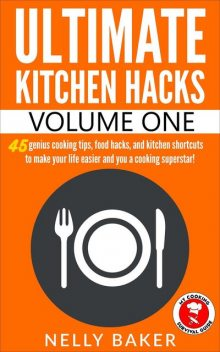 Ultimate Kitchen Hacks, Nelly Baker