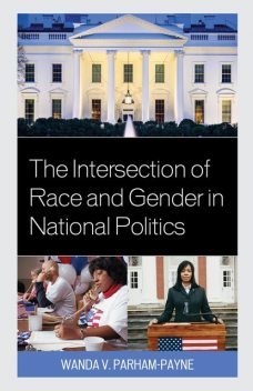 The Intersection of Race and Gender in National Politics, Wanda Parham-Payne