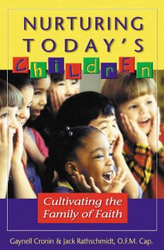 Nurturing Today's Children, Gaynell Cronin, Jack Rathschmidt