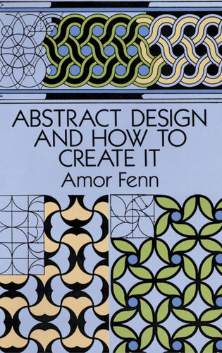 Abstract Design and How to Create It, Amor Fenn