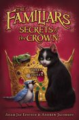 The Familiars: Secrets of the Crown, Adam Epstein, Andrew Jacobson