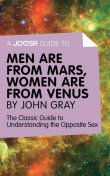 A Joosr Guide to Men are from Mars, Women are from Venus by John Gray, Joosr