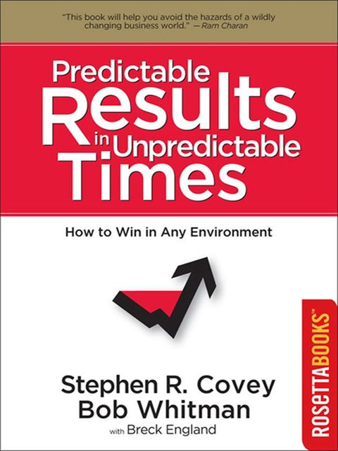 Predictable Results in Unpredictable Times, Stephen Covey