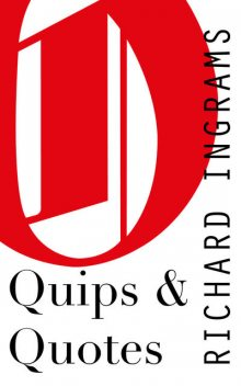 Quips and Quotes, Richard Ingrams