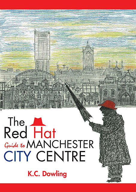 The Red Hat Guide to Manchester City Centre, K.C. Dowling