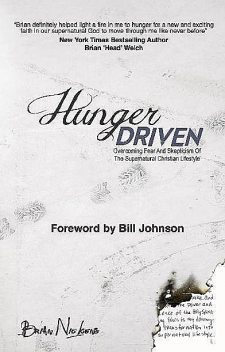 Hunger Driven: Forward By Bill Johnson, Brian Nickens