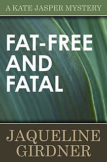 Fat-Free and Fatal, Jaqueline Girdner
