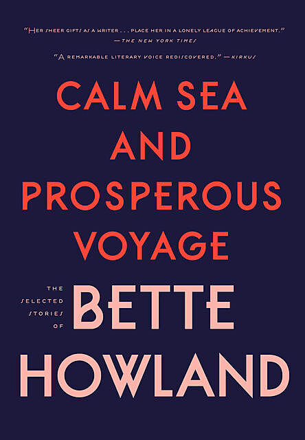 Calm Sea and Prosperous Voyage, Bette Howland