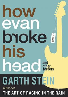 How Evan Broke His Head, Garth Stein
